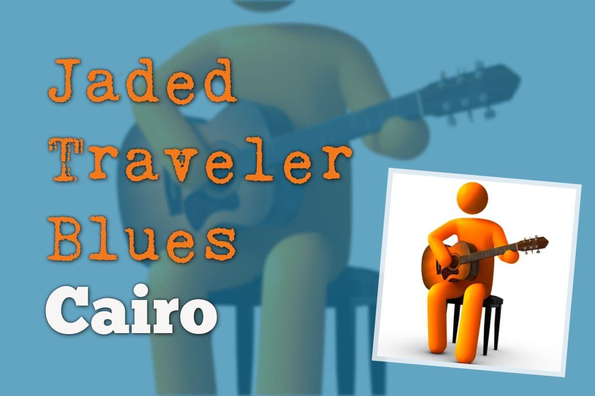 jaded-traveler-blues-cairo-crazy-stories